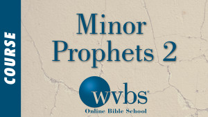 Minor Prophets 2 (Online Bible School)