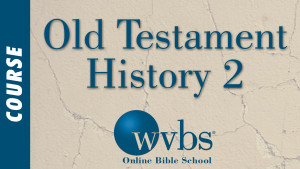 Old Testament History 2 (Online Bible School)