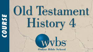 Old Testament History 4 (Online Bible School)