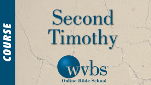 Second Timothy (Online Bible School)