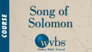 Song of Solomon (Online Bible School)