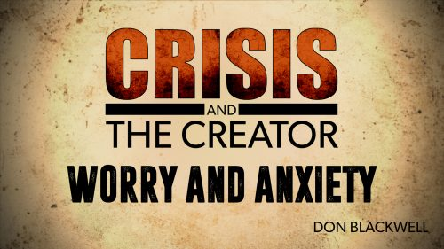 Worry and Anxiety | Crisis and the Creator