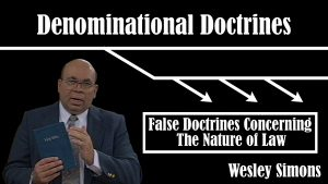 11. False Doctrines Concerning Nature of Law  | Denominational Doctrines