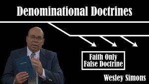 16. Faith Only False Doctrine  | Denominational Doctrines