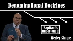 18. Baptism Is Important If. . . | Denominational Doctrines