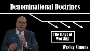 25. The Days of Worship | Denominational Doctrines