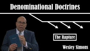 29. The Rapture  | Denominational Doctrines