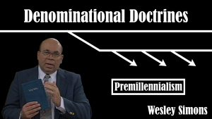30. Premillennialism  | Denominational Doctrines