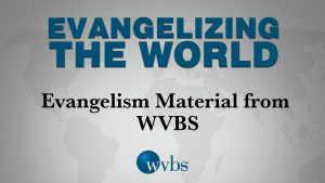 Evangelism Material from WVBS