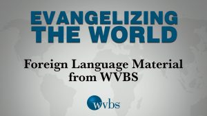 Foreign Language Material from WVBS