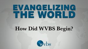 How Did WVBS Begin?