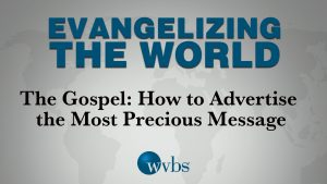 The Gospel: How to Advertise the Most Precious Message