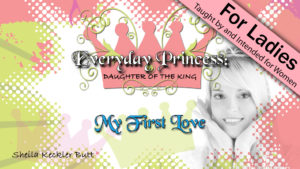1. My First Love | Everyday Princess