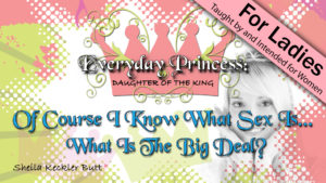 6. Of Course I Know What Sex Is… What's the Big Deal? | Everyday Princess