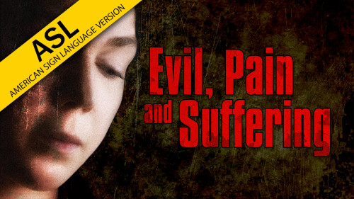Evil-Pain-and-Sufferring-ASL