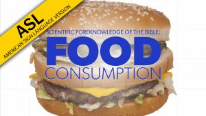 Scientific Foreknowledge: Food Consumption (in ASL) | Proof for God