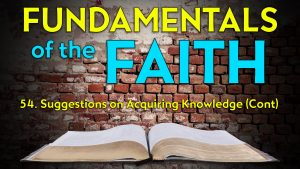 54. Suggestions on Acquiring Knowledge (Part 2) | Fundamentals of the Faith
