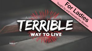 3. A Terrible Way to Live | God's Hardest Commands