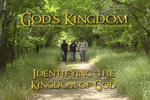 God's Kingdom: Identifying the Kingdom of God