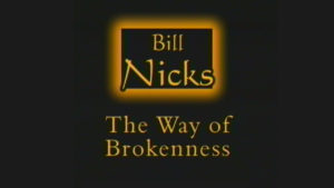 The Way of Brokenness | Sermon by Bill Nicks