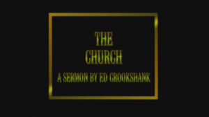 The Church | Sermon by Edwin Crookshank