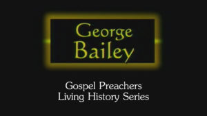 George Bailey | Gospel Preachers Living History Series
