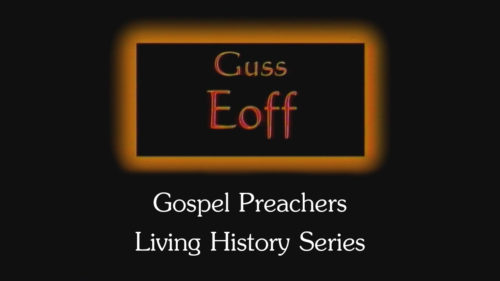 Gospel-Preachers-Living-History-Series-Guss-Eoff-Program.jpg