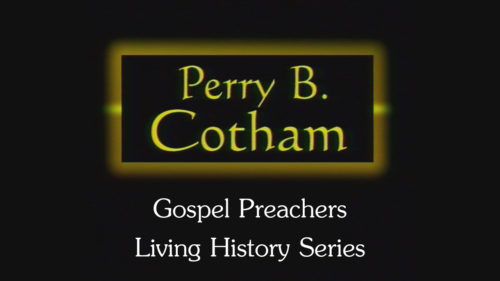 Gospel-Preachers-Living-History-Series-Perry-Cotham-Program