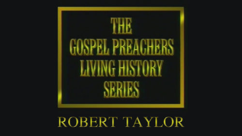 Gospel-Preachers-Living-History-Series-Robert-Taylor-Program.jpg