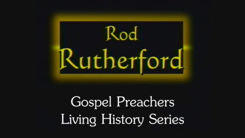 Gospel-Preachers-Living-History-Series-Rod-Rutherford-Program.jpg