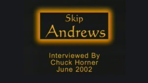 Interview with Skip Andrews by WVBS