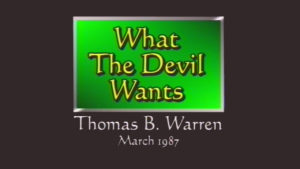 What the Devil Wants | Sermon by Thomas B. Warren