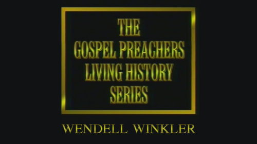 Gospel-Preachers-Living-History-Series-Wendell-Winkler-Program.jpg
