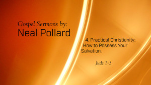 4. Practical Christianity: How to Possess Your Salvation