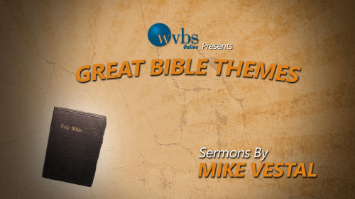Great Bible Themes - Mike Vestal