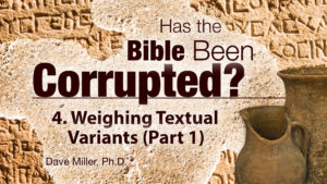 4. Weighing Textual Variants (Part 1) | Has the Bible Been Corrupted?