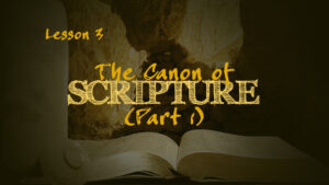 The Canon of Scripture (Part 1) | How We Got the Bible