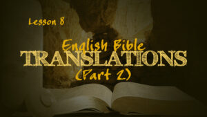 English Bible Translations (Part 2) | How We Got the Bible