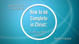 2. Know Him | How to be Complete in Christ