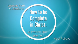 4. Preach Him | How to be Complete in Christ