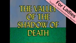 3. The Valley of the Shadow of Death | I Just Want to Be a Sheep