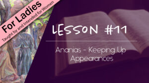 11. Ananias - Keeping Up Appearances | Intriguing Men of the Bible