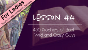 4. 450 Prophets of Baal - Wild and Crazy Guys | Intriguing Men of the Bible