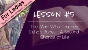 5. The Man Who Touched Elisha's Bones | Intriguing Men of the Bible