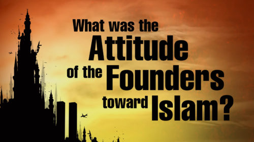 Islam-8-What-was-the-Attitude-of-the-Founders-toward-Islam.jpg