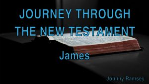 7. James | Journey through the New Testament