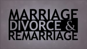 The Truth About Marriage, Divorce and Remarriage