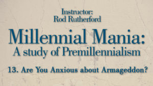 13. Are You Anxious about Armageddon? | Millennial Mania?