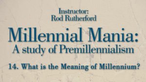 14. What Is the Meaning of the Millennium? | Millennial Mania