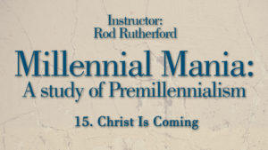 15. Christ is Coming | Millennial Mania